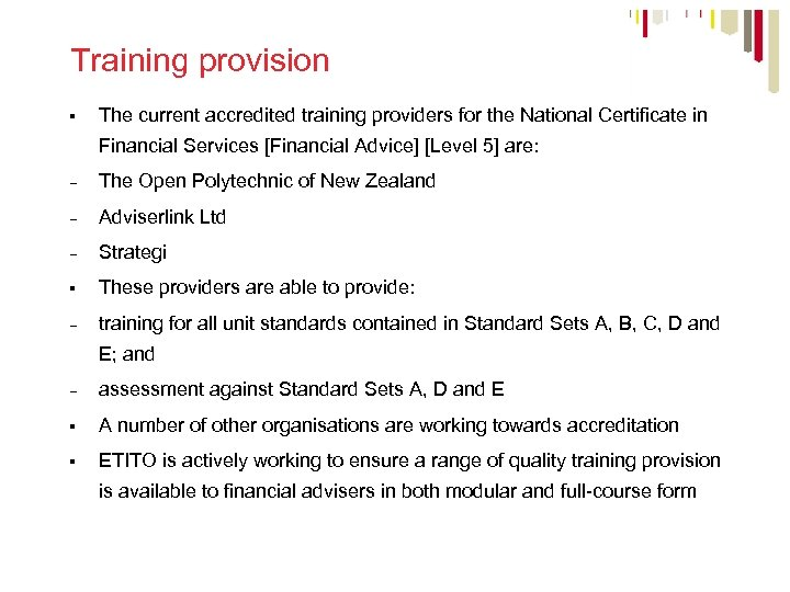 Training provision § The current accredited training providers for the National Certificate in Financial