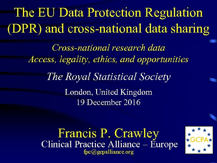 The EU Data Protection Regulation (DPR) and cross-national data sharing Cross-national research data Access,