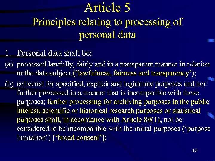 Article 5 Principles relating to processing of personal data 1. Personal data shall be: