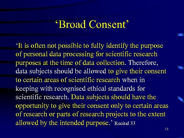 'Broad Consent' 'It is often not possible to fully identify the purpose of personal
