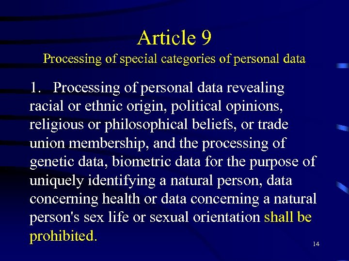 Article 9 Processing of special categories of personal data 1. Processing of personal data