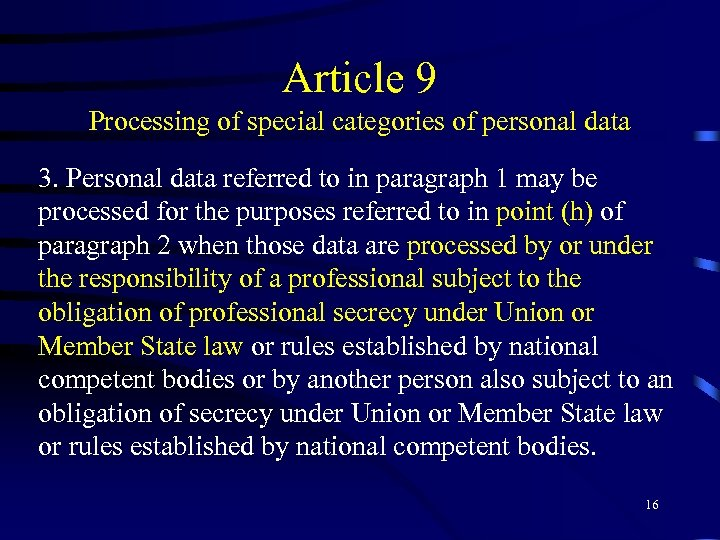 Article 9 Processing of special categories of personal data 3. Personal data referred to