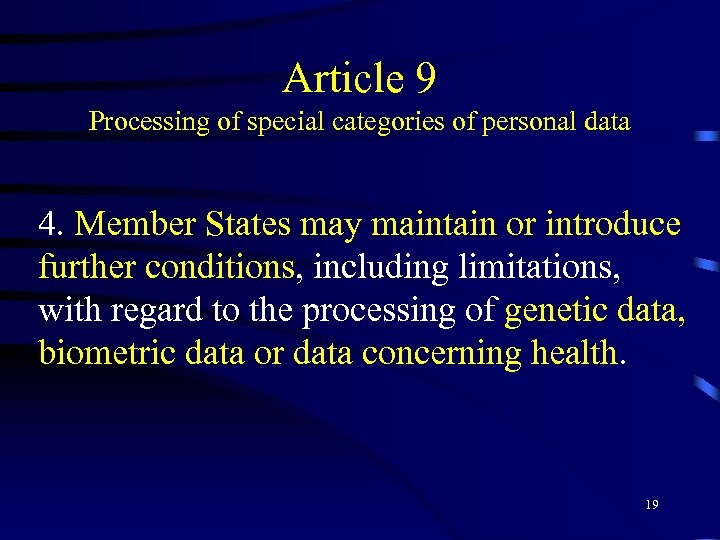 Article 9 Processing of special categories of personal data 4. Member States may maintain