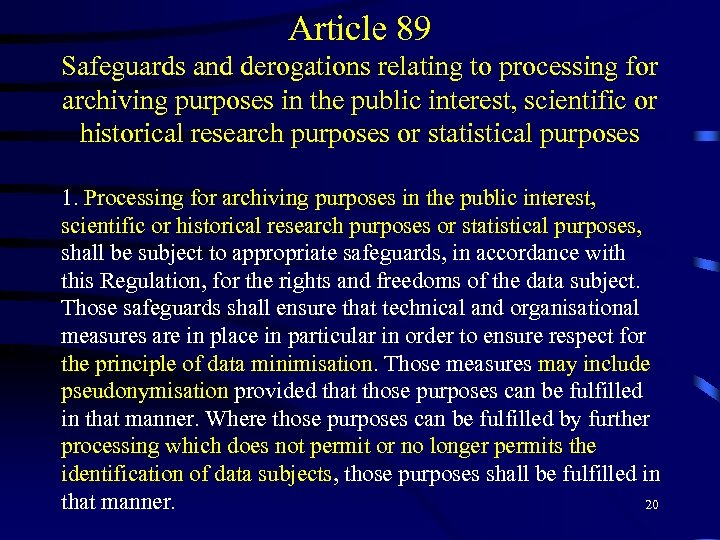 Article 89 Safeguards and derogations relating to processing for archiving purposes in the public