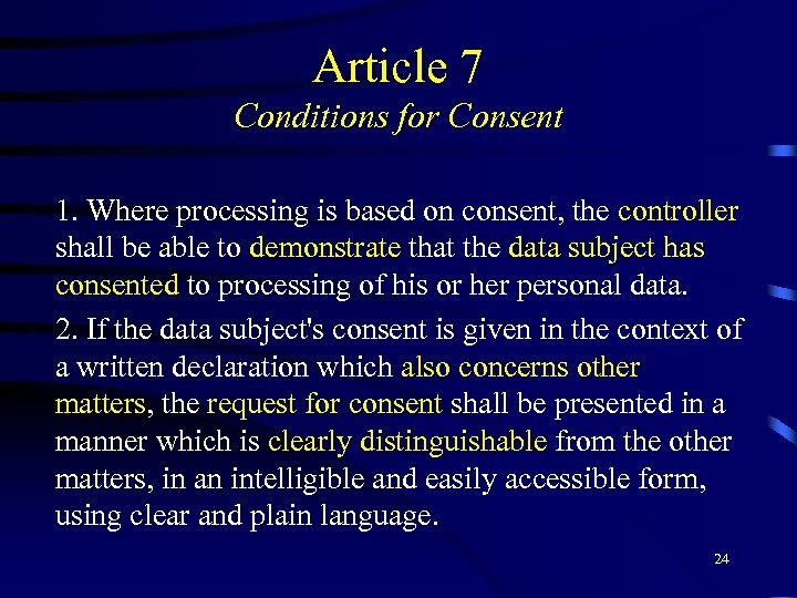 Article 7 Conditions for Consent 1. Where processing is based on consent, the controller