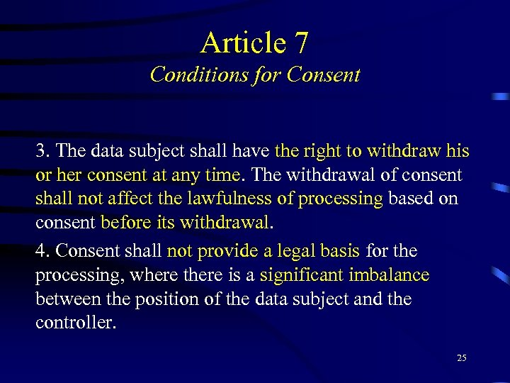 Article 7 Conditions for Consent 3. The data subject shall have the right to