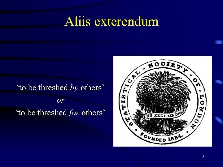 Aliis exterendum 'to be threshed by others' or 'to be threshed for others' 3