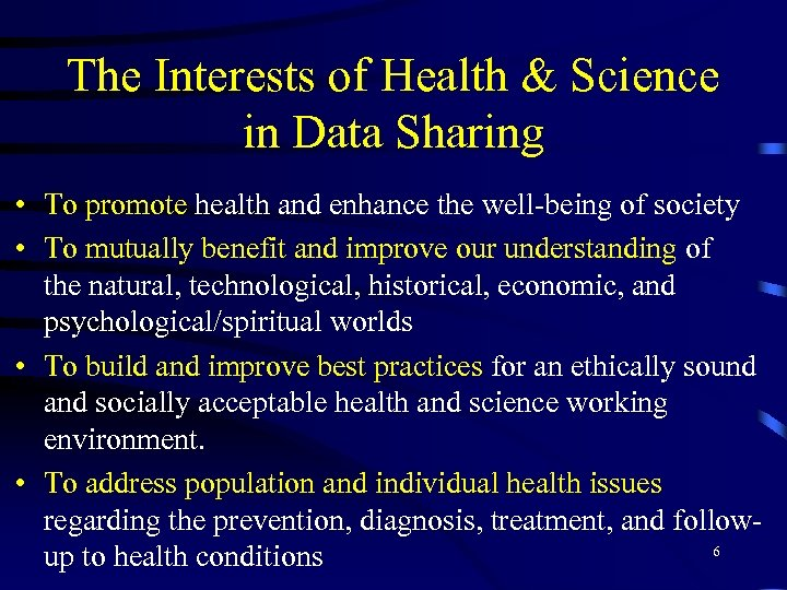 The Interests of Health & Science in Data Sharing • To promote health and