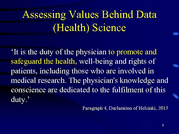 Assessing Values Behind Data (Health) Science 'It is the duty of the physician to