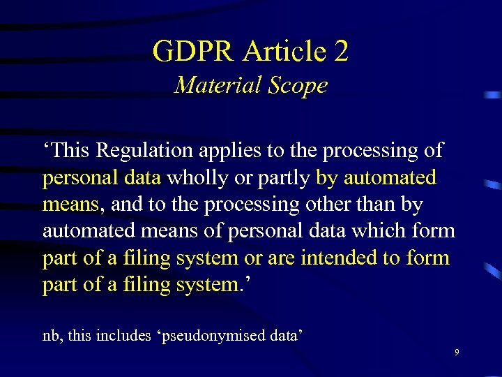 GDPR Article 2 Material Scope 'This Regulation applies to the processing of personal data