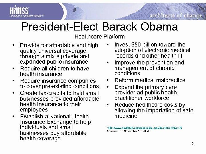 President-Elect Barack Obama • • • Healthcare Platform Provide for affordable and high •