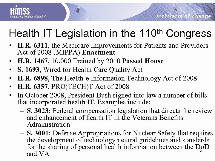 Health IT Legislation in the 110 th Congress • H. R. 6311, the Medicare