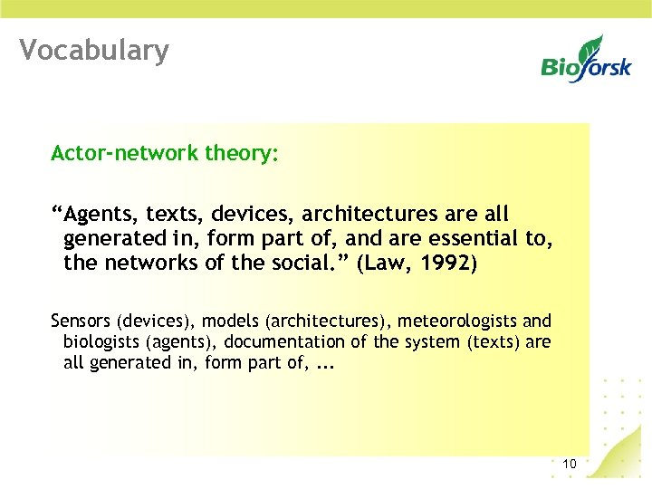 "Vocabulary Actor-network theory: ""Agents, texts, devices, architectures are all generated in, form part of,"