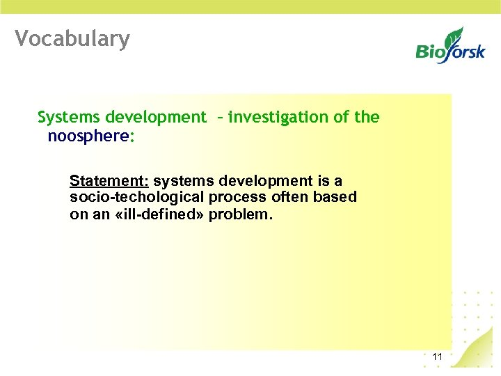 Vocabulary Systems development – investigation of the noosphere: Statement: systems development is a socio-techological