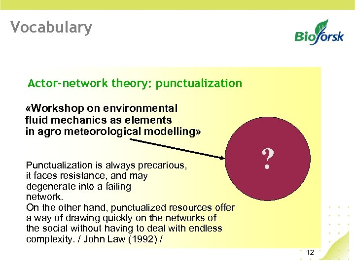 Vocabulary Actor-network theory: punctualization «Workshop on environmental fluid mechanics as elements in agro meteorological