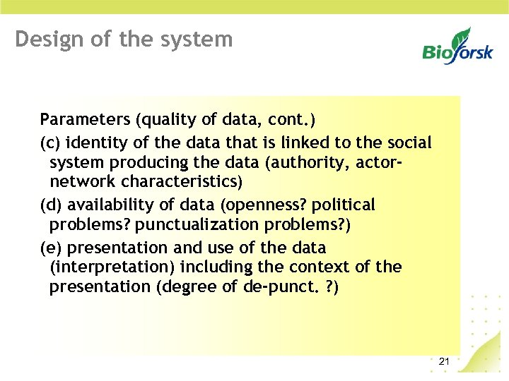 Design of the system Parameters (quality of data, cont. ) (c) identity of the