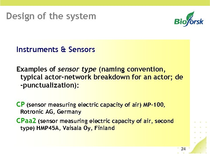 Design of the system Instruments & Sensors Examples of sensor type (naming convention, typical