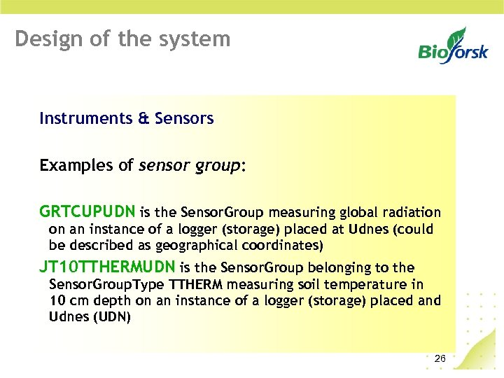Design of the system Instruments & Sensors Examples of sensor group: GRTCUPUDN is the