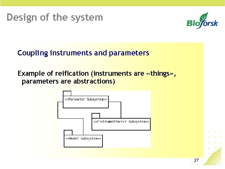 Design of the system Coupling instruments and parameters Example of reification (instruments are «things»