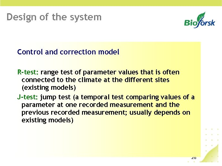 Design of the system Control and correction model R-test: range test of parameter values