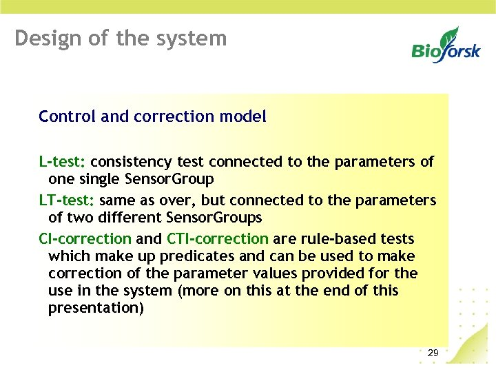 Design of the system Control and correction model L-test: consistency test connected to the
