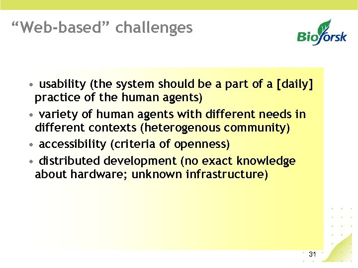 """Web-based"" challenges • usability (the system should be a part of a [daily] practice"