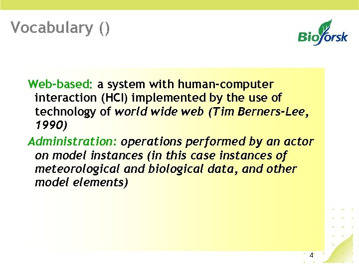 Vocabulary () Web-based: a system with human-computer interaction (HCI) implemented by the use of