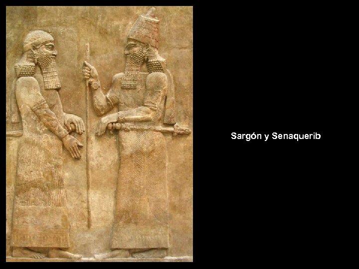 Sargón y Senaquerib