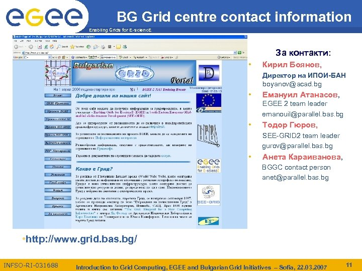 BG Grid centre contact information Enabling Grids for E-scienc. E За контакти: • Кирил