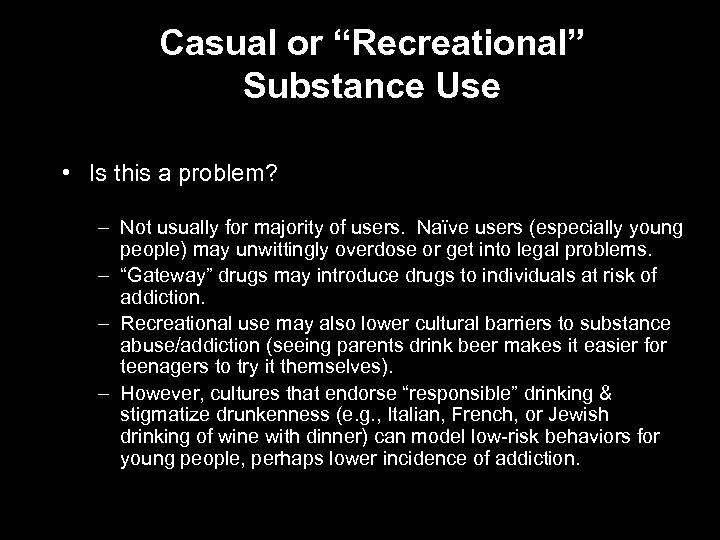 "Casual or ""Recreational"" Substance Use • Is this a problem? – Not usually for"