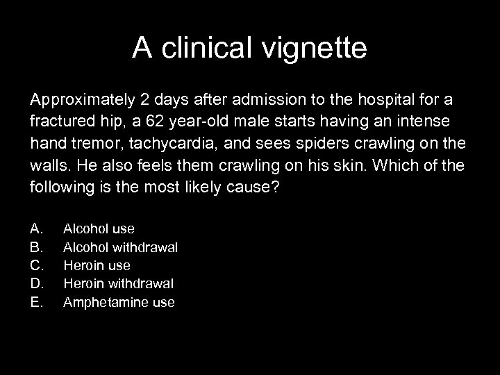 A clinical vignette Approximately 2 days after admission to the hospital for a fractured