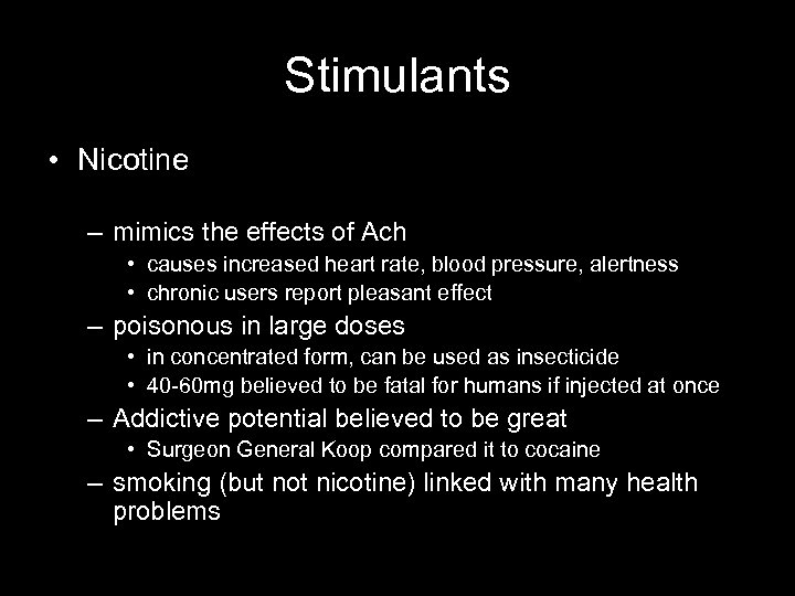 Stimulants • Nicotine – mimics the effects of Ach • causes increased heart rate,