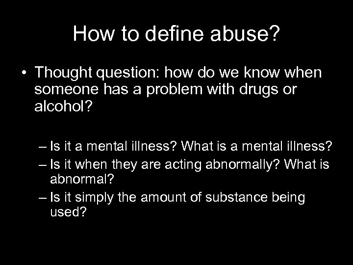 How to define abuse? • Thought question: how do we know when someone has