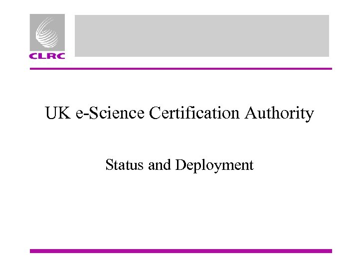 UK e-Science Certification Authority Status and Deployment