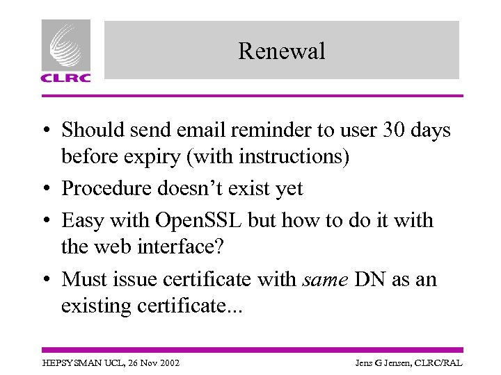 Renewal • Should send email reminder to user 30 days before expiry (with instructions)