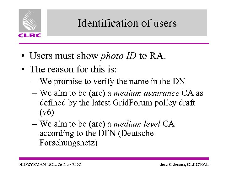 Identification of users • Users must show photo ID to RA. • The reason