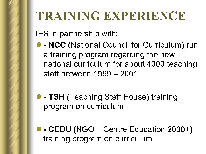 TRAINING EXPERIENCE IES in partnership with: l - NCC (National Council for Curriculum) run