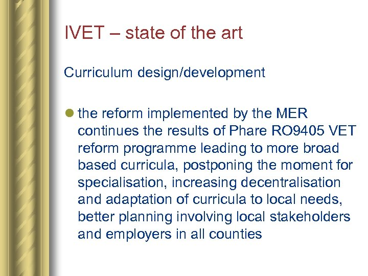 IVET – state of the art Curriculum design/development l the reform implemented by the