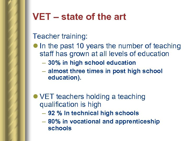 VET – state of the art Teacher training: l In the past 10 years