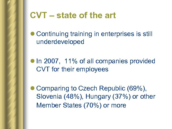 CVT – state of the art l Continuing training in enterprises is still underdeveloped