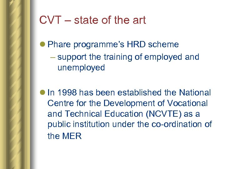 CVT – state of the art l Phare programme's HRD scheme – support the