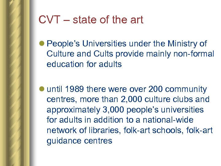 CVT – state of the art l People's Universities under the Ministry of Culture