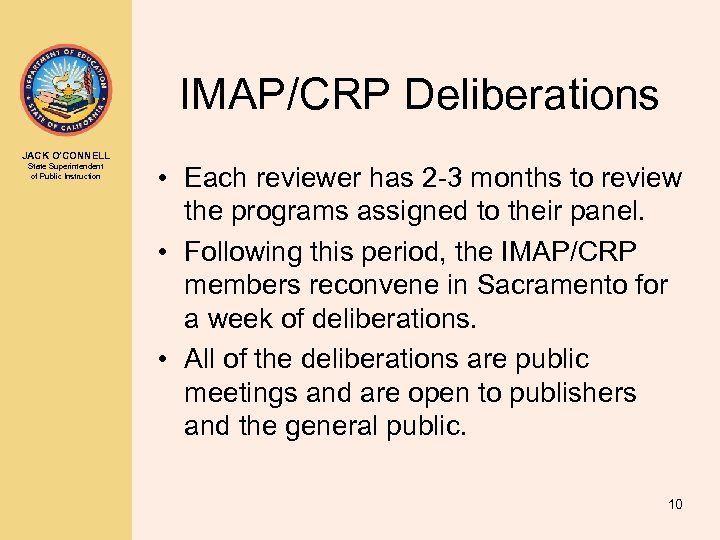 IMAP/CRP Deliberations JACK O'CONNELL State Superintendent of Public Instruction • Each reviewer has 2