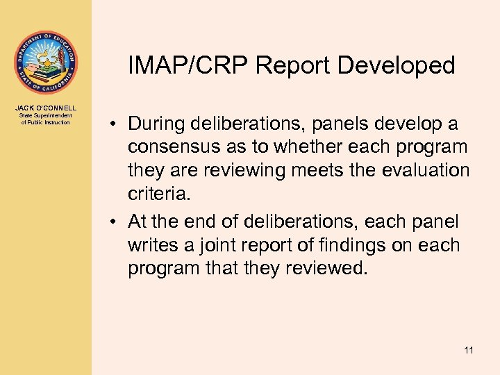 IMAP/CRP Report Developed JACK O'CONNELL State Superintendent of Public Instruction • During deliberations, panels