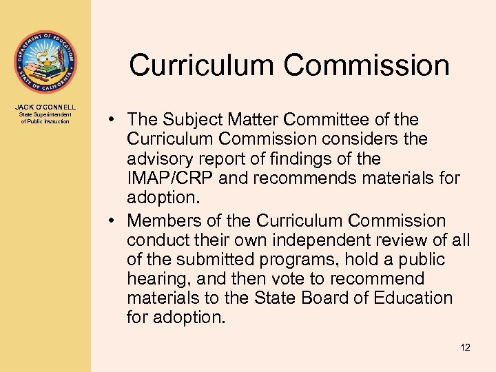 Curriculum Commission JACK O'CONNELL State Superintendent of Public Instruction • The Subject Matter Committee