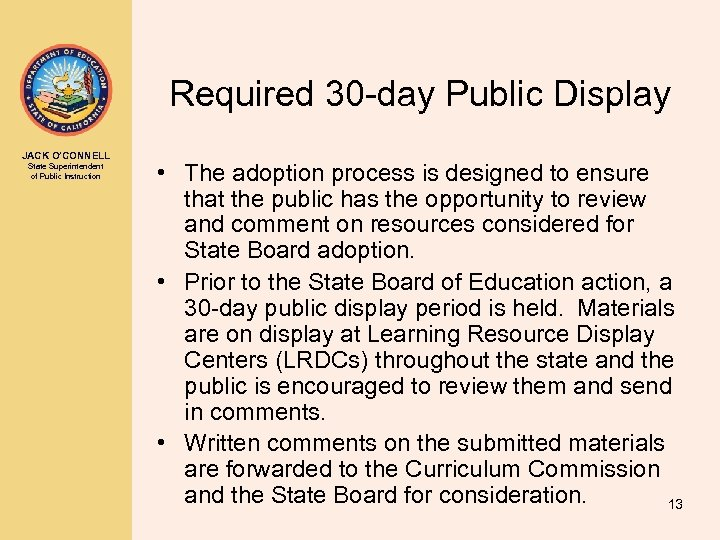 Required 30 -day Public Display JACK O'CONNELL State Superintendent of Public Instruction • The