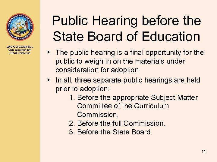 Public Hearing before the State Board of Education JACK O'CONNELL State Superintendent of Public