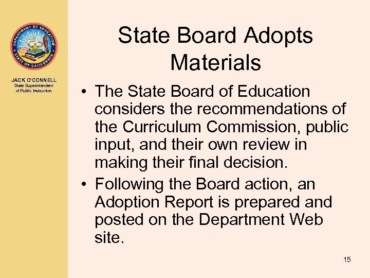 State Board Adopts Materials JACK O'CONNELL State Superintendent of Public Instruction • The State