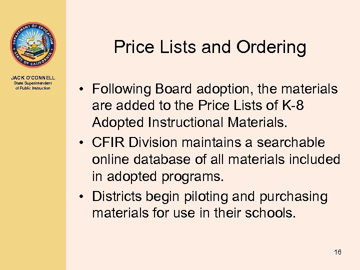 Price Lists and Ordering JACK O'CONNELL State Superintendent of Public Instruction • Following Board