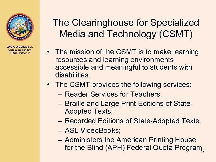 The Clearinghouse for Specialized Media and Technology (CSMT) JACK O'CONNELL State Superintendent of Public